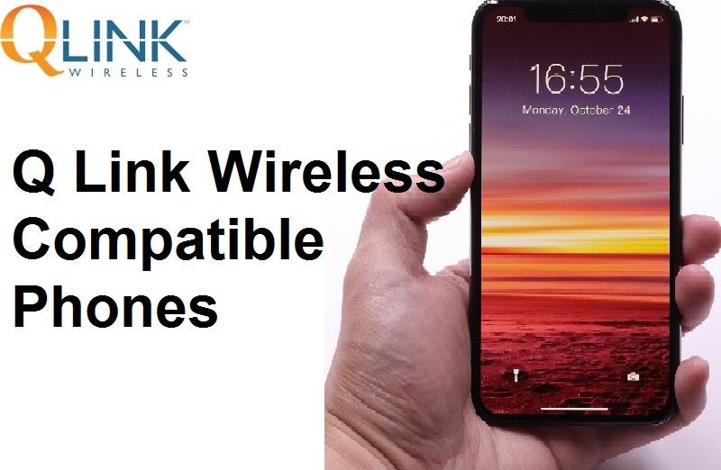 Q Link Wireless Compatible Phones